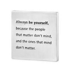 Always Be Yourself Paperweight