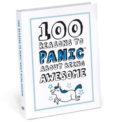 100 Reasons to Panic About Being Awesome Book