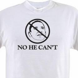 No He Can't Anti Obama T-Shirt