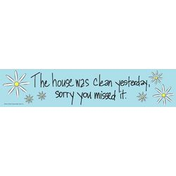 The House Was Clean Yesterday Wooden Sign
