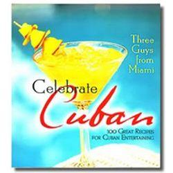 Three Guys from Miami Celebrate Cuban Recipes