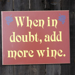 When In Doubt Add More Wine Sign