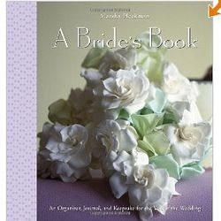 A Bride's Book - Organizer, Journal, and Wedding Keepsake