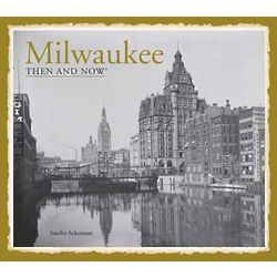 Milwaukee Then and Now Book