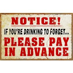 Drinking to Forget Metal Sign