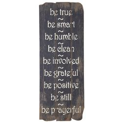 Be True, Be Smart, Be Humble Wall Plaque
