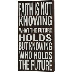 Faith is Not Knowing What the Future Holds Wooden Plaque