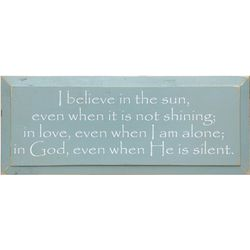 I Believe in the Sun Wooden Sign