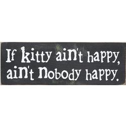 If Kitty Ain't Happy Wooden Sign