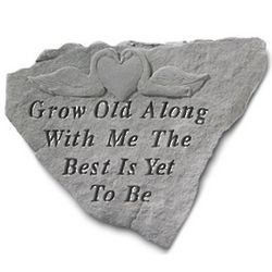 Grow Old Along With Me Garden Accent Stone