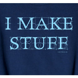 I Make Stuff T-Shirt