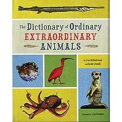 The Dictionary of Ordinary Extraordinary Animals Book