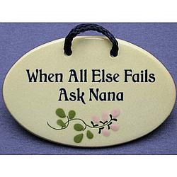 When All Else Fails Ask Nana Wall Plaque