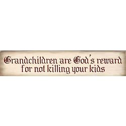Grandchildren Are God's Reward Sign