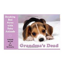 Grandma's Dead: Breaking Bad News with Baby Animals Paperback