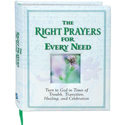 The Right Prayers for Every Need Book