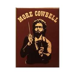 """SNL"" More Cowbell Magnet"