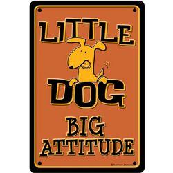 Little Dog Big Attitude Sign