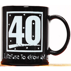 """40"" I Refuse To Grow Up Mug"