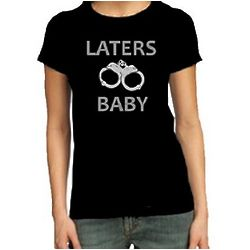 Laters Baby Ladies T-Shirt