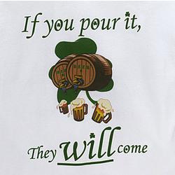 If You Pour It T-Shirt