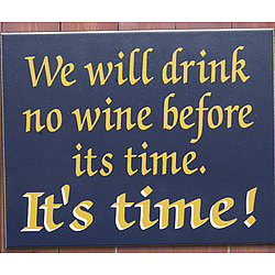 Drink No Wine Before Its Time Sign