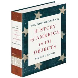 The Smithsonian's History of America in 101 Objects Book