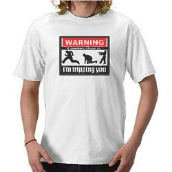 Warning: If Zombies Chase Us, I'm Tripping You T-Shirt