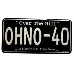 Over the Hill OHNO-40th License Plate