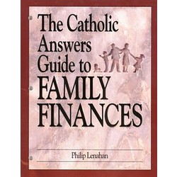 The Catholic Answers Guide to Family Finances