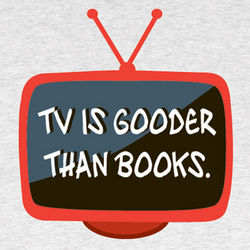 TV is Gooder T-Shirt