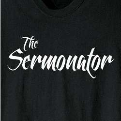 The Sermonator T-Shirt