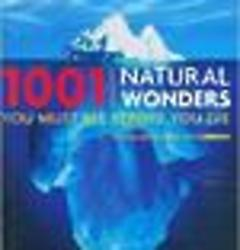 1001 Natural Wonders You Must See Before You Die Book