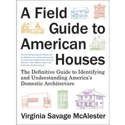 A Field Guide to American Houses Book