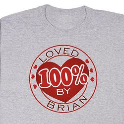 Personalized Loved 100 Percent T-Shirt