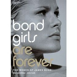 Bond Girls are Forever - The Women of James Bond Book