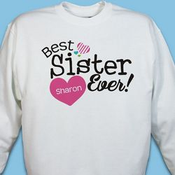 Personalized Best Sister Ever Sweatshirt