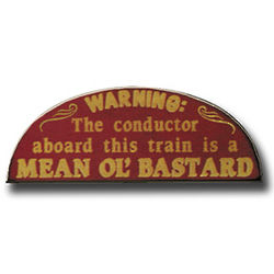 Mean Old Conductor Sign