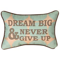 Dream Big and Never Give Up Pillow