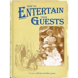 How to Entertain Your Guests: A Book of Indoor Games