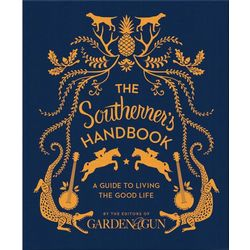 The Southerner's Handbook a Guide to Living the Good Life Book