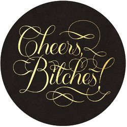 Cheers, B*tches! Coasters