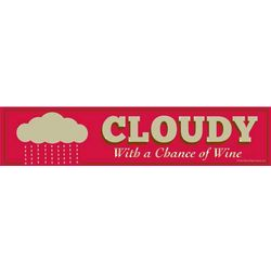 Cloudy With a Chance of Wine Sign