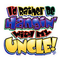 Rather Hangin-Uncle T-Shirt