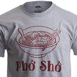 Pho Sho Vietnamese Cuisine T-Shirt