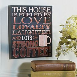 Love, Loyalty, Laughter and Strong Coffee Sign