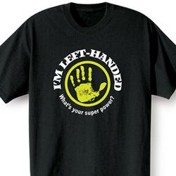 I'm Left Handed T-Shirt