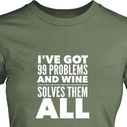 99 Problems and Wine Ladies T-Shirt