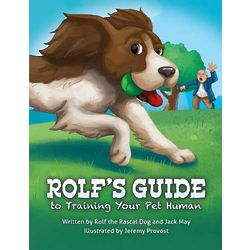 Rolf's Guide to Training Your Pet Humans Children's Book