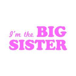 I'm the Big Sister Toddler T-Shirt in White
